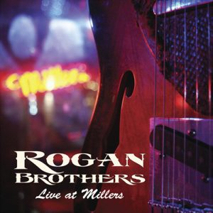 Rogan Brothers Live at Millers