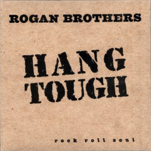 RoganBrothers_Hang Tough CD